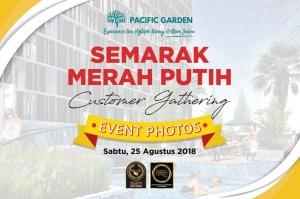 Semarak Merah Putih: Customer Gathering Pacific Garden Campus Town